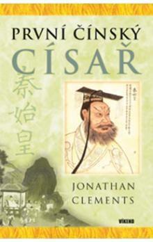Jonathan Clements: První čínský císař cena od 73 Kč
