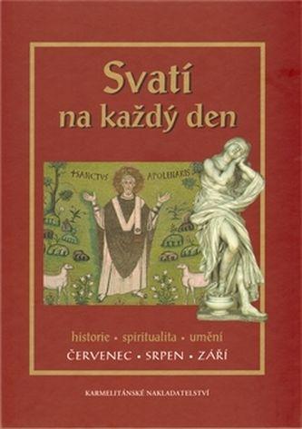 Kolektiv: Svatí na každý den - III. svazek - Červenec, srpen, září cena od 850 Kč