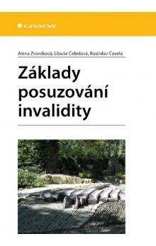 Libuše Čeledová, Alena Zvoníková: Základy posuzování invalidity cena od 74 Kč