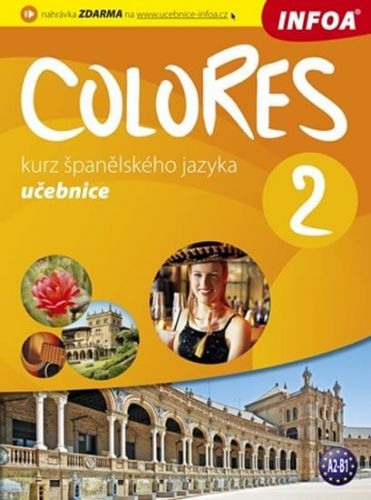 Nagy Erika, Seres Krisztina: Colores 2 - kurz španělského jazyka - učebnice cena od 207 Kč