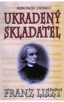 Miroslav Demko: Ukradený skladatel cena od 193 Kč
