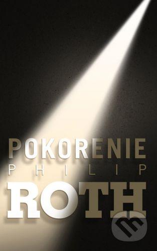 Philip Roth: Pokorenie cena od 231 Kč