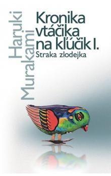 Haruki Murakami: Kronika vtáčika na kľúčik cena od 311 Kč