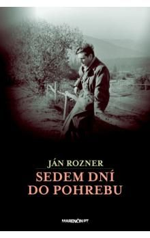Ján Rozner: Sedem dní do pohrebu cena od 248 Kč