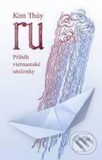 Kim Thúy: RU. Příběh vietnamské utečenky cena od 81 Kč