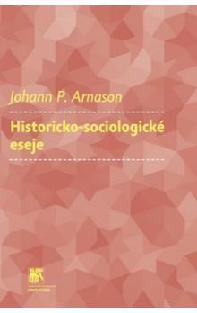 Johann P. Arnason: Historicko-sociologické eseje cena od 214 Kč