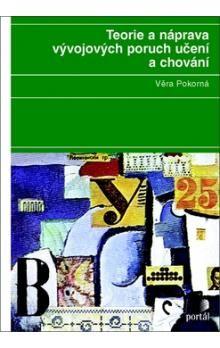 Věra Pokorná: Teorie a náprava vývojových poruch učení a chování cena od 297 Kč