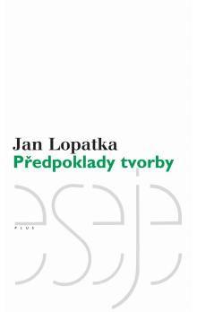 Jan Lopatka: Předpoklady tvorby cena od 314 Kč