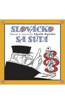 Zdeněk Galuška: Slovácko sa sudí (CD) cena od 231 Kč