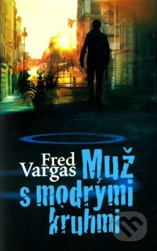Fred Vargas: Muž s modrými kruhmi cena od 216 Kč