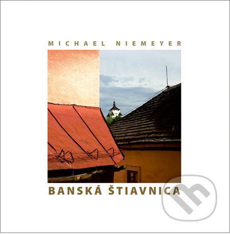 Michael Niemeyer: Banská Štiavnica cena od 359 Kč