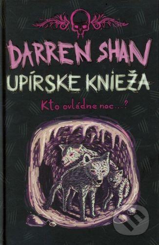 Darren Shan: Upírske knieža - Kto ovládne noc...? cena od 185 Kč