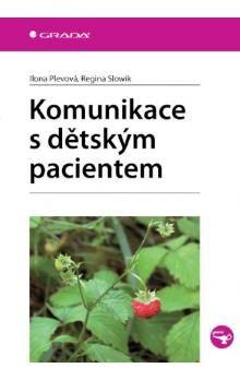 Ilona Plevová, Regina Slowik: Komunikace s dětským pacientem cena od 75 Kč