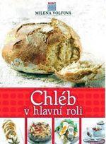 Milena Volfová: Chléb v hlavní roli cena od 138 Kč