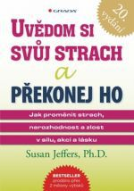 Susan Jeffers: Uvědom si svůj strach a překonej ho cena od 211 Kč