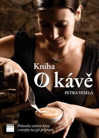 Petra Veselá: Kniha o kávě cena od 252 Kč