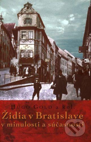 Hugo Gold: Židia v Bratislave v minulosti a súčasnosti cena od 223 Kč