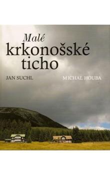 Jan Suchl, Michal Houba: Malé krkonošské ticho cena od 96 Kč