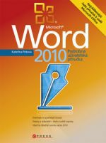 Kateřina Pírková: Microsoft Word 2010 - Podrobná uživatelská příručka cena od 253 Kč