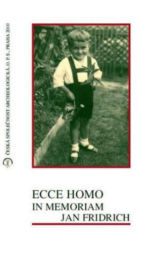 Ivana Fridrichová-Sýkorová: Ecce Homo in Memoriam Jan Fridrich cena od 256 Kč