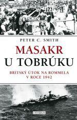 Peter C. Smith: Masakr u Tobrúku cena od 0 Kč