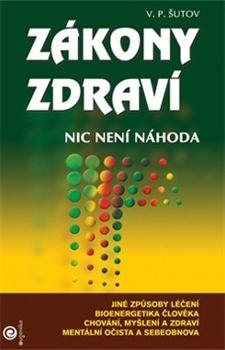 V.P. Šutov: Zákony zdraví aneb Nic není náhoda cena od 157 Kč