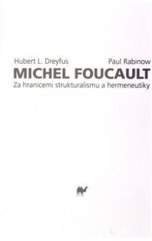 Hubert L. Dreyfus, Paul Rabinow: Michel Foucault cena od 229 Kč