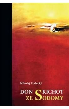 Nikolaj Terlecký: Don Kichot ze Sodomy cena od 155 Kč
