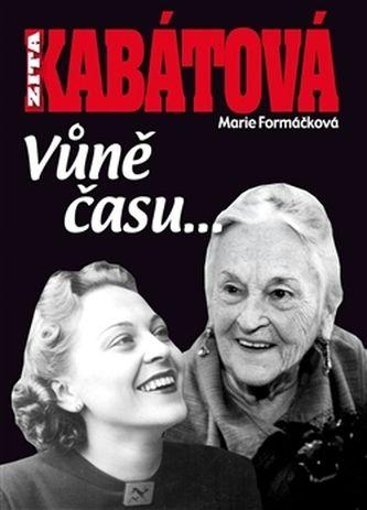 Marie Formáčková, Zita Kabátová: Zita Kabátová: Vůně času... cena od 278 Kč