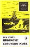 Jan  Welzl, Michal Halm: Hrdinové ledového moře + CD/DVD - 2. vydání cena od 227 Kč