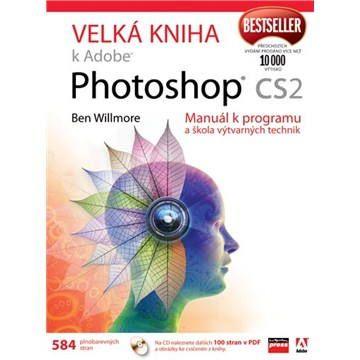 Ben Willmore: Velká kniha k Adobe Photoshop CS2 cena od 520 Kč