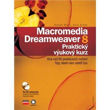 Daniel Short, Garo Green: Macromedia Dreamweaver 8 cena od 395 Kč
