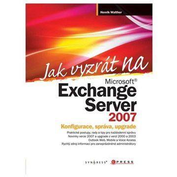 Henrik Walther: Jak vyzrát na Microsoft Exchange Server 2007 cena od 538 Kč