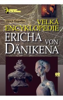 Ulrich Dopatka: Velká encyklopedie Ericha von Dänikena cena od 209 Kč