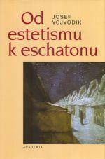Od estetismu k eschatonu cena od 291 Kč