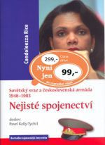 Condoleezza Rice: Nejisté spojenectví - Sovětský svaz a československá armáda 1948-1983 cena od 0 Kč