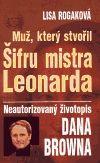 Lisa Rogaková: Muž, který stvořil Šifru mistra Leonarda cena od 179 Kč