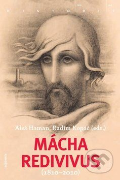 Aleš Haman, Radim Kopáč: Mácha redivivus (1810-2010) cena od 313 Kč