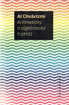 Al Chvárizmí: Aritmetický a algebraický traktát (2.vyd.) cena od 176 Kč