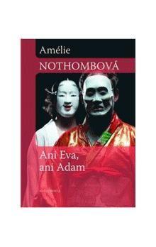 Amélie Nothomb: Ani Eva, ani Adam cena od 192 Kč