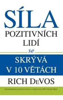 Rich DeVos: Síla pozitivních lidí se skrývá v 10 větách cena od 208 Kč