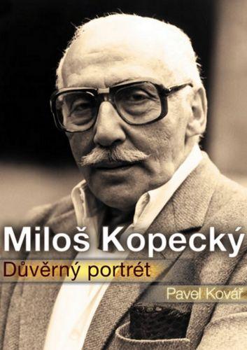 Pavel Kovář: Miloš Kopecký - Důvěrný portrét cena od 139 Kč