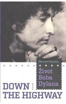 Howard Sounes: Život Boba Dylana cena od 321 Kč