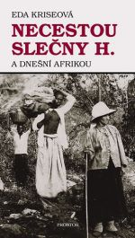 Eda Kriseová: Necestou slečny H. a dnešní Afrikou cena od 202 Kč