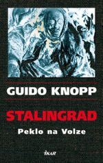 Guido Knopp: Stalingrad - Peklo na Volze cena od 223 Kč