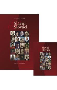 Michal Eliáš: Slávni Slováci - kniha+fotosúbor cena od 194 Kč