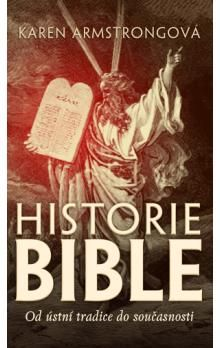 Karen Armstrong: Historie bible - Od ústní tradice do současnosti cena od 299 Kč