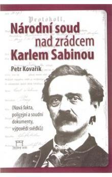 Petr Kovařík: Národní soud nad zrádcem Karlem Sabinou cena od 250 Kč