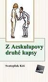 Svatopluk Káš: Z Aeskulapovy druhé kapsy cena od 172 Kč
