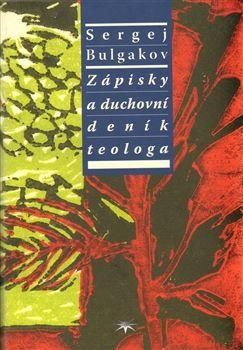 Sergej N. Bulgakov: Zápisky a duchovní deník teologa cena od 320 Kč